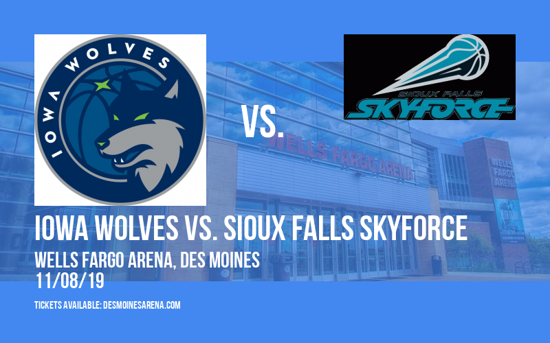Iowa Wolves vs. Sioux Falls Skyforce at Wells Fargo Arena