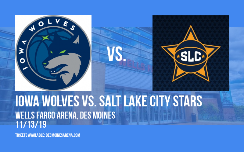 Iowa Wolves vs. Salt Lake City Stars at Wells Fargo Arena