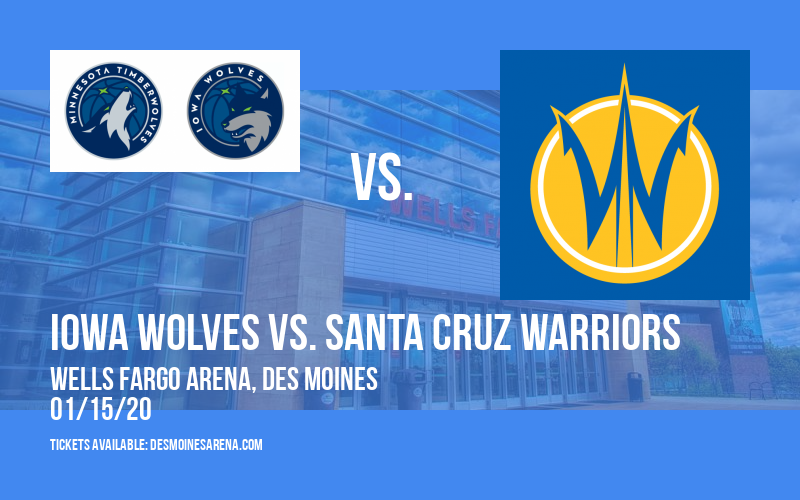Iowa Wolves vs. Santa Cruz Warriors at Wells Fargo Arena