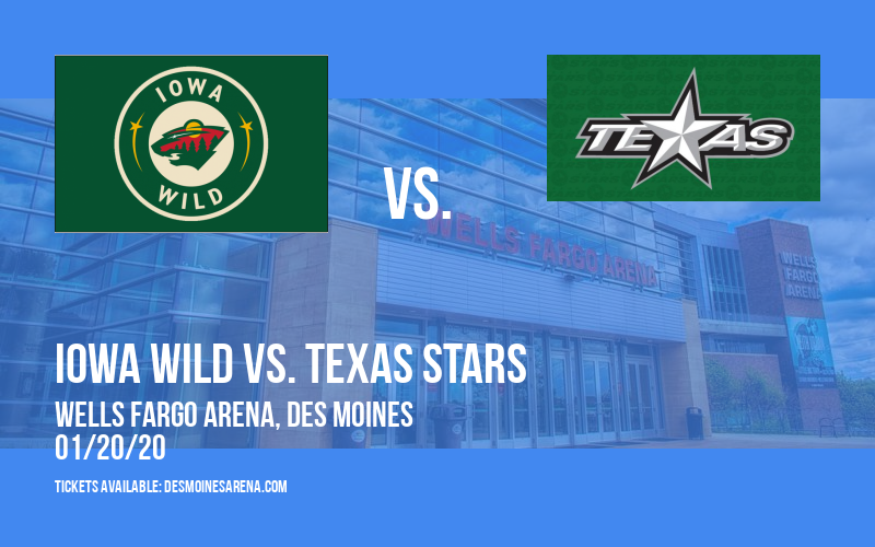 Iowa Wild vs. Texas Stars at Wells Fargo Arena