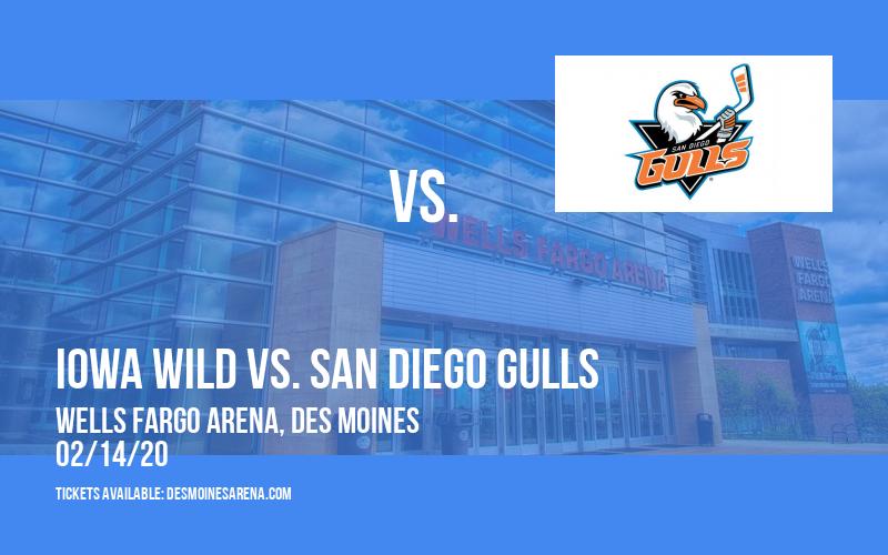Iowa Wild vs. San Diego Gulls at Wells Fargo Arena