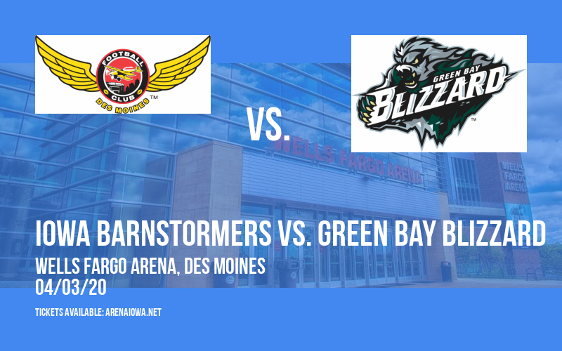 Iowa Barnstormers vs. Green Bay Blizzard  at Wells Fargo Arena