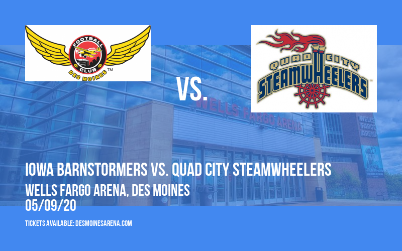 Iowa Barnstormers vs. Quad City Steamwheelers at Wells Fargo Arena