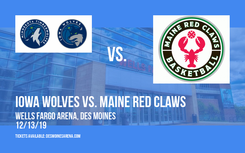 Iowa Wolves vs. Maine Red Claws at Wells Fargo Arena