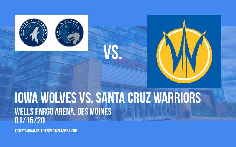 Iowa Wolves vs. Santa Cruz Warriors at Wells Fargo Arena